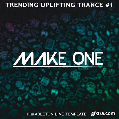 Make One Trending Uplifting Trance #1 Ableton Live Template ALP