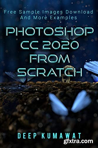 Photoshop CC 2020 From Scratch (Master Photoshop Book 1)