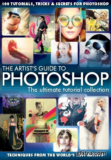 The Artists Guide to Photoshop - The Ultimate Tutorial Collection