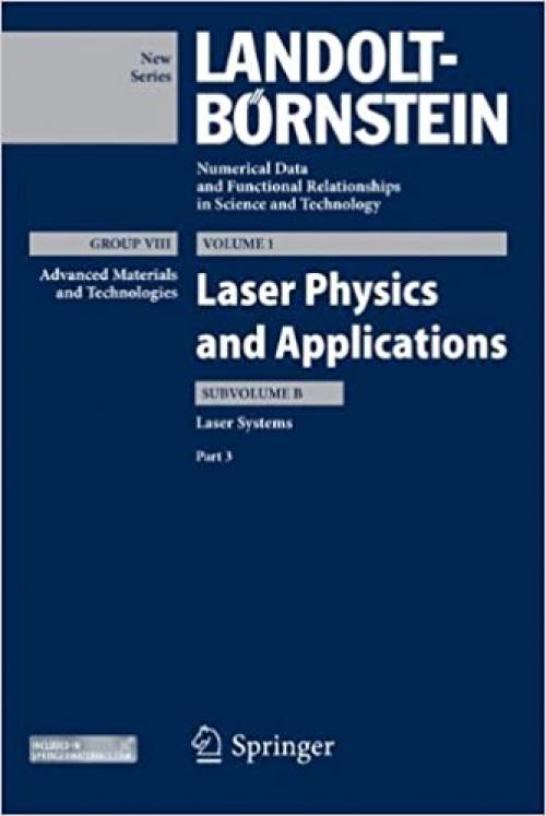 Laser Systems, Part 3 (Landolt-Börnstein: Numerical Data and Functional Relationships in Science and Technology - New Series) - 3642141765