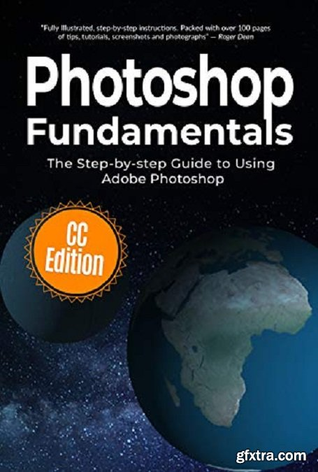 Photoshop Fundamentals: The Step-by-step Guide to Using Adobe Photoshop (Computer Fundamentals Book 10)