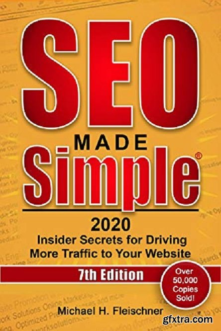 SEO Made Simple 2020: Insider Secrets for Driving More Traffic to Your Website