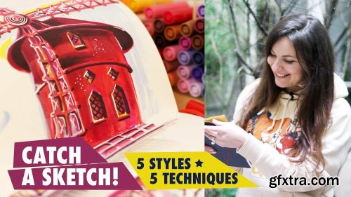 Catch a Sketch! 5 Styles : 5 Techniques to Grow Your Skills