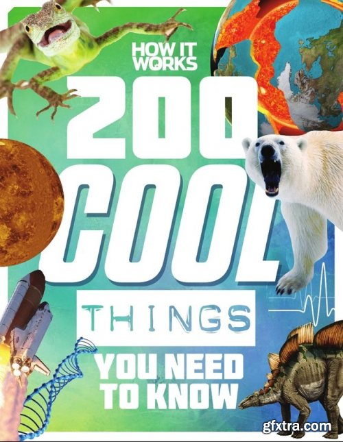 How It Works: 200 Cool Things You Need To Know - Issue 1, 2020