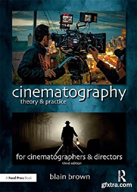 Cinematography: Theory and Practice: Image Making for Cinematographers and Directors, 3rd Edition