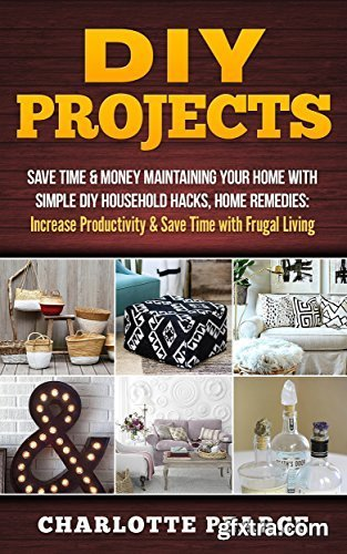 DIY Projects: Save Time & Money Maintaining Your Home With Simple DIY Household Hacks