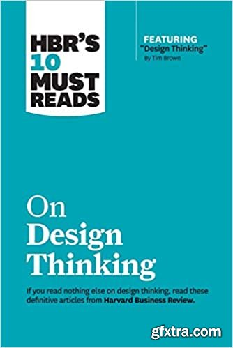 HBR\'s 10 Must Reads on Design Thinking (with featured article \