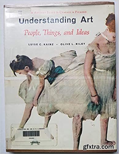 Understanding art; people, things, and ideas from ancient Egypt to Chagall & Picasso