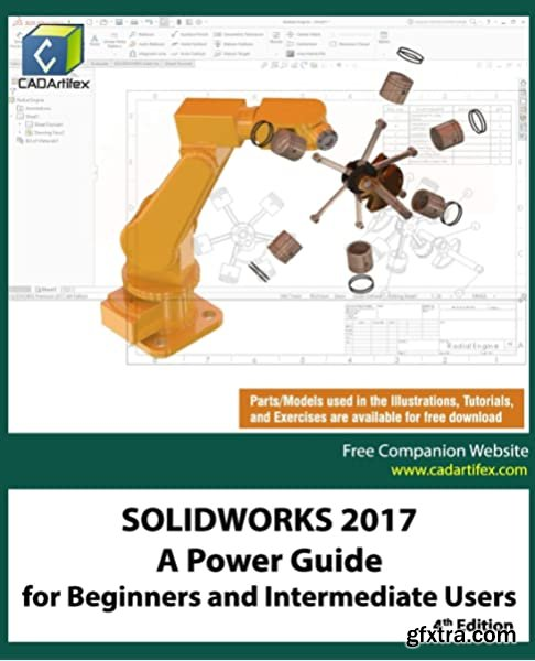 SOLIDWORKS 2017: A Power Guide for Beginners and Intermediate Users