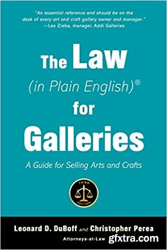 The Law (in Plain English) for Galleries: A Guide for Selling Arts and Crafts (In Plain English), 3rd Edition