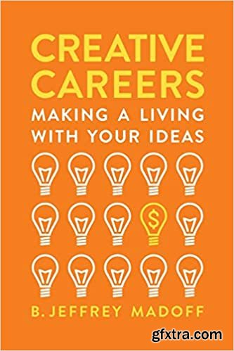 Creative Careers: Making a Living with Your Ideas