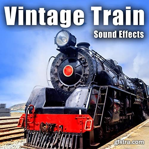 The Hollywood Edge Sound Effects Library Vintage Train Sound Effects FLAC