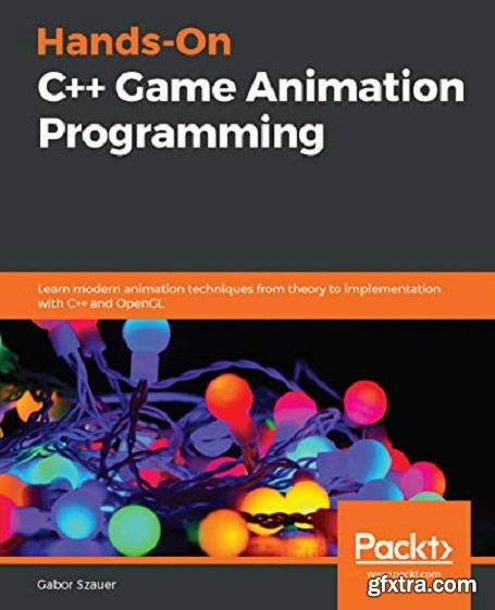 Hands-On C++ Game Animation Programming