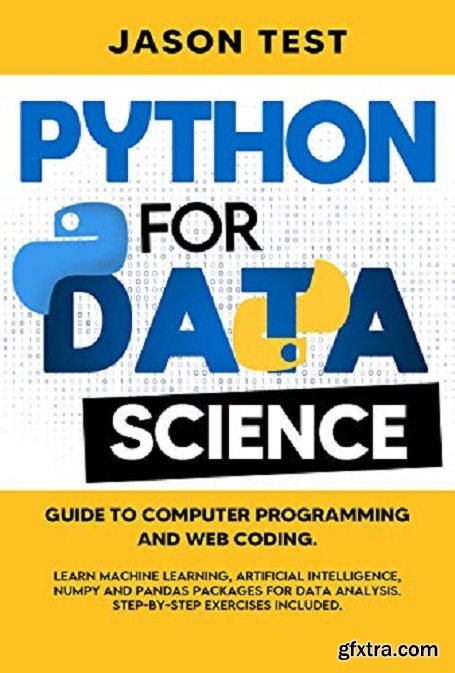 PYTHON FOR DATA SCIENCE: Guide to computer programming and web coding