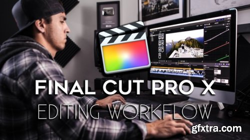 Fulltimefilmmaker - Final Cut Pro X Editing Workflow