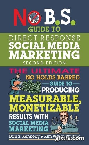 No B S Guide to Direct Response Social Media Marketing (No B S ), 2nd Edition