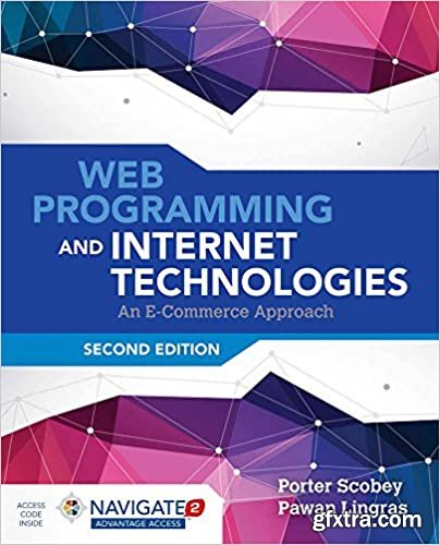 Web Programming and Internet Technologies: An E-Commerce Approach 2nd Edition