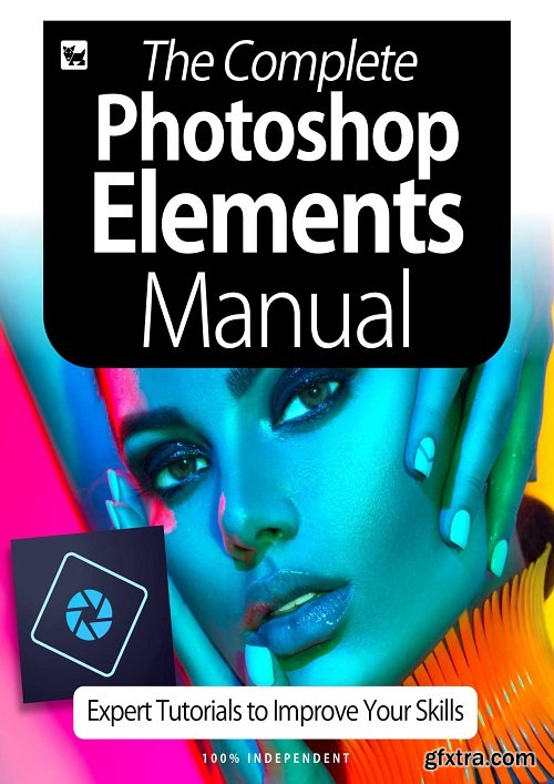 The Complete Photoshop Elements Manual - Expert Tutorials To Improve Your Skills, July 2020