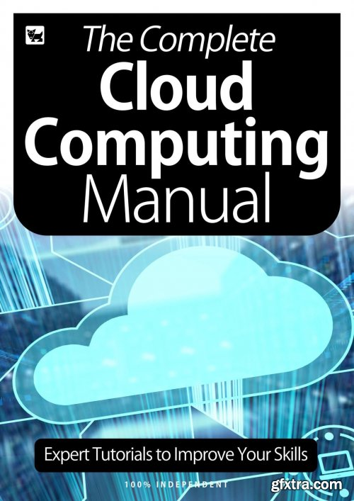 The Complete Cloud Computing Manual - Expert Tutorials To Improve Your Skills, July 2020