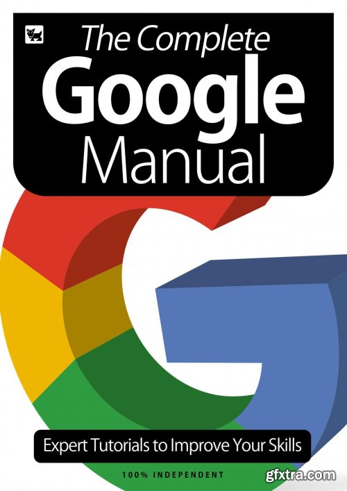 The Complete Google Manual- Expert Tutorials To Improve Your Skills, July 2020