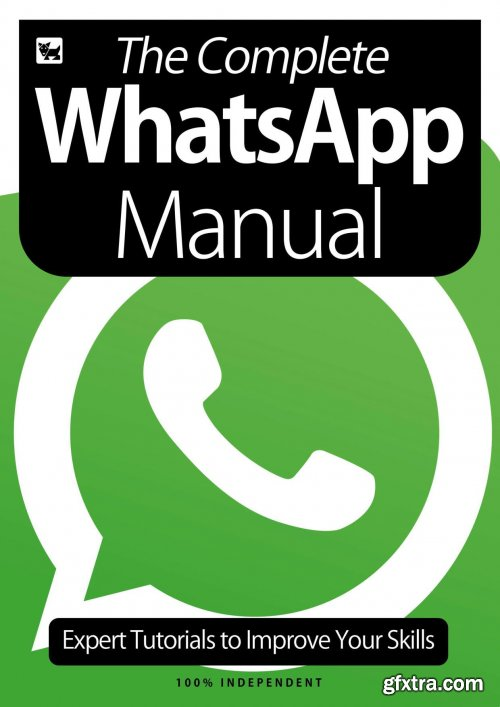 The Complete WhatsApp Manual - Expert Tutorials To Improve Your Skills, July 2020