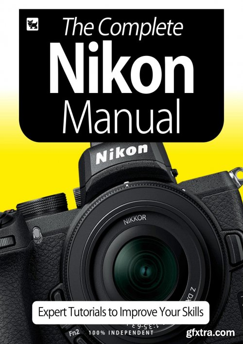 The Complete Nikon Camera Manual - Expert Tutorials To Improve Your Skills, July 2020