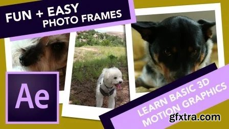 Easy and Fun Photo Frame Animation: Learn basic After Effects skills