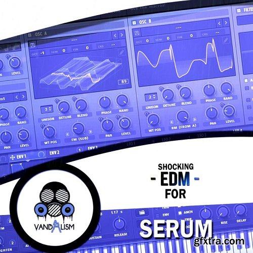 Vandalism Shocking EDM For XFER RECORDS SERUM-DISCOVER
