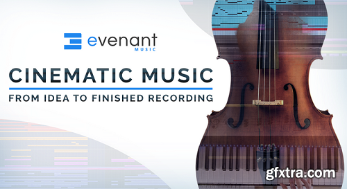 Evenant Cinematic Music From Idea To Finished Recording TUTORiAL-THEPIRATE