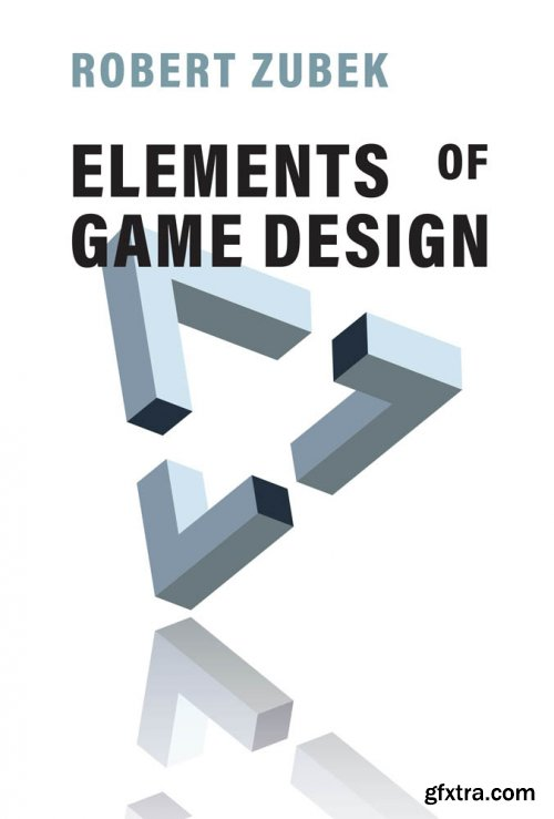 Elements of Game Design (The MIT Press)