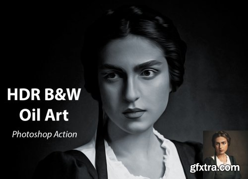 CreativeMarket - HDR B&W Oil Art PS Action 5048397
