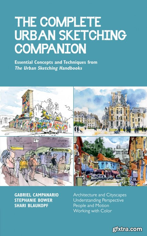 The Complete Urban Sketching Companion (Urban Sketching Hand)