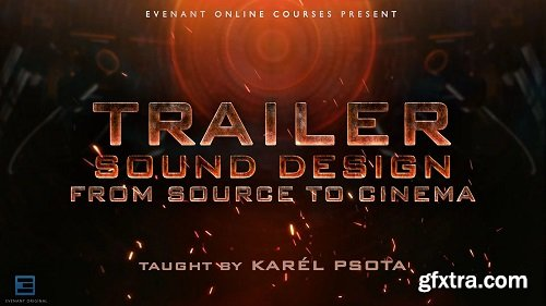 Evenant Trailer Sound Design From Source To Cinema TUTORiAL-AwZ