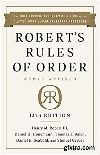 Robert\'s Rules of Order, Newly Revised 12th Edition