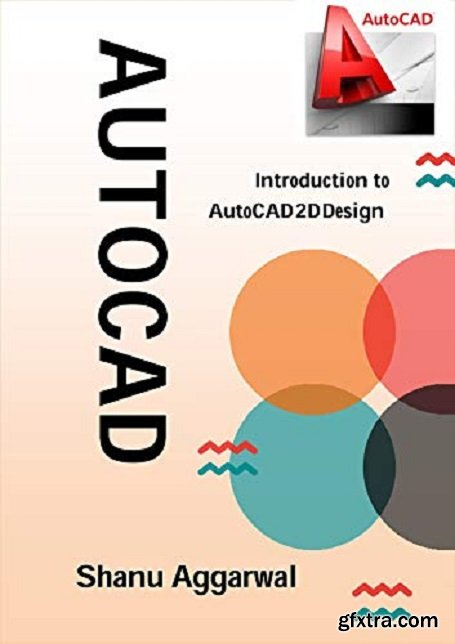 AutoCAD: Introduction to AutoCAD 2D Design (2D Modeling Book 1)