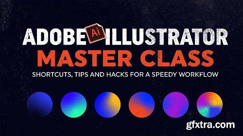 Adobe Illustrator CC Masterclass: Shortcuts, Hacks & Workflow