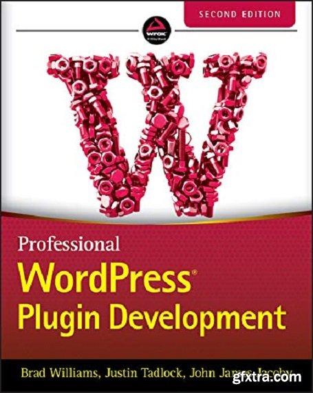 Professional WordPress Plugin Development 2nd Edition