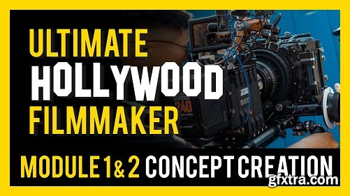 ULTIMATE HOLLYWOOD FILMMAKER - (Module 1 & 2) Concept Creation