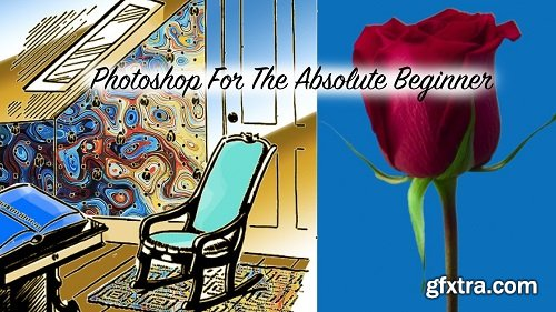 Adobe Photoshop For The Absolute Beginner