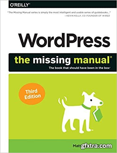 WordPress: The Missing Manual: The Book That Should Have Been in the Box 3rd Edition