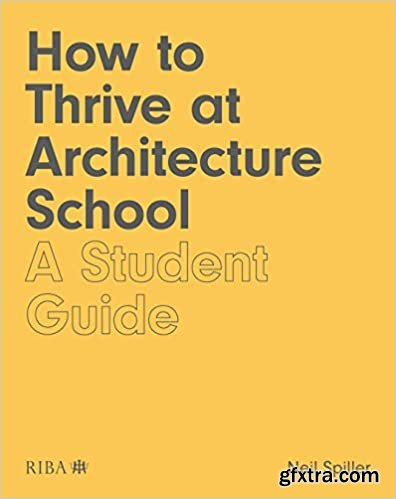 How to Thrive at Architecture School: A Student Guide