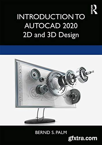Introduction to AutoCAD 2020: 2D and 3D Design