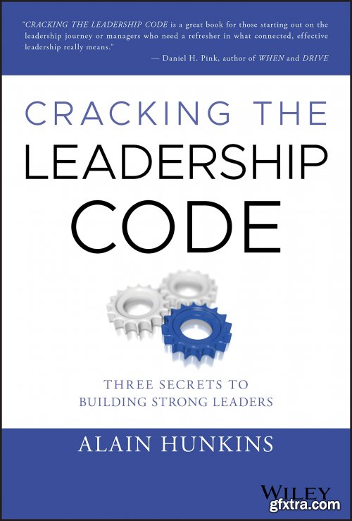 Cracking the Leadership Code: Three Secrets to Building Strong Leaders