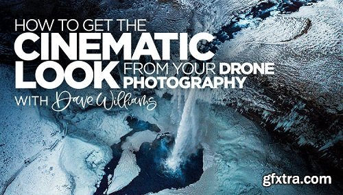 KelbyOne - How to Get the Cinematic Look from Your Drone Photography (Updated)