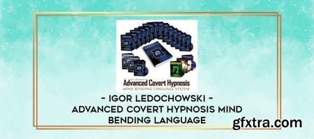 Igor Ledochowski - Advanced Covert Hypnosis – Mind Bending Language
