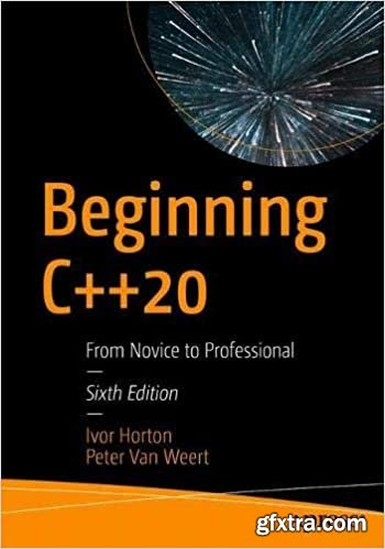 Beginning C++ 20: From Novice to Professional