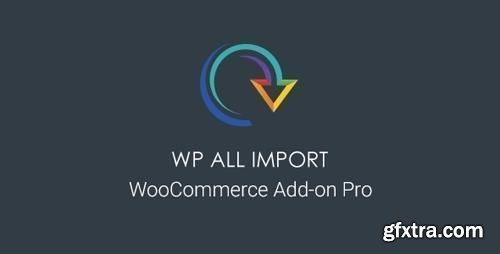 WP All Import - WooCommerce Add-On Pro v3.2.4