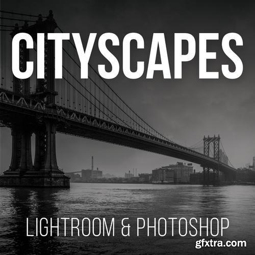PRO EDU - Cityscape Retouching For Lightroom & Photoshop