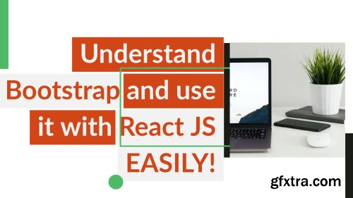 Understand Bootstrap easily and use it with React JS