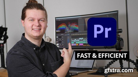 Learn video editing in Premiere Pro - Fast and Efficient from Beginner to Pro